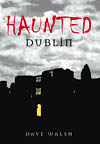 Haunted Dublin Irish Ireland Ghost Stories